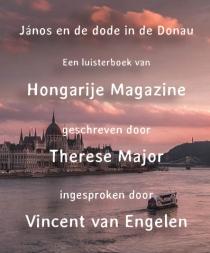 János en de dode in de Donau - LUISTERBOEK van Hongarije Magazine