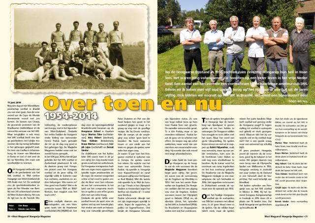 Het Hongaarse voetbalteam dat - na de opstand van '56 in 1957 meespeelde in de Haarlemse competitie, kwam in 2016 weer even bij elkaar
